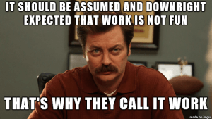 meme about working not being fun.